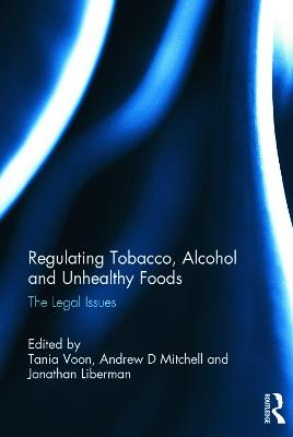Regulating Tobacco, Alcohol and Unhealthy Foods book
