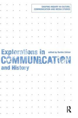 Explorations in Communication and History book
