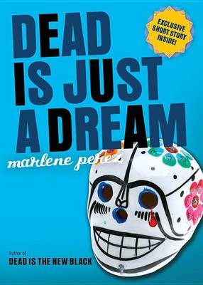 Dead Is Just a Dream by Marlene Perez