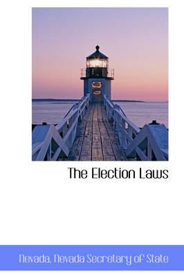 The Election Laws by Nevada Secretary of State