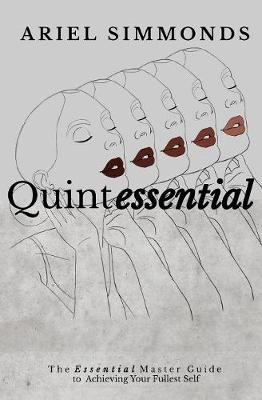 Quintessential: The Essential Master Guide to Achieving Your Fullest Self by Ariel Asha Skerritt Simmonds