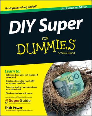 DIY Super for Dummies 3rd Australian Edition by Trish Power