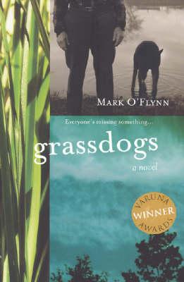 Grassdogs by Mark O'Flynn