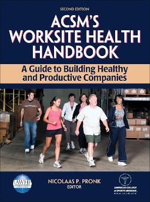 ACSM's Worksite Health Handbook by American College of Sports Medicine