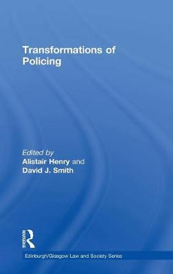 Transformations of Policing by Alistair Henry
