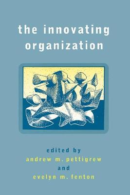 The Innovating Organization by Andrew M. Pettigrew