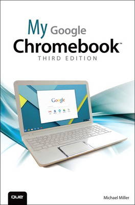 My Google Chromebook by Michael R. Miller