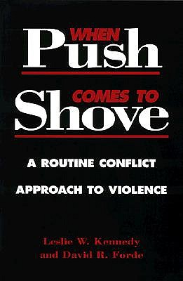 When Push Comes to Shove by Leslie W. Kennedy