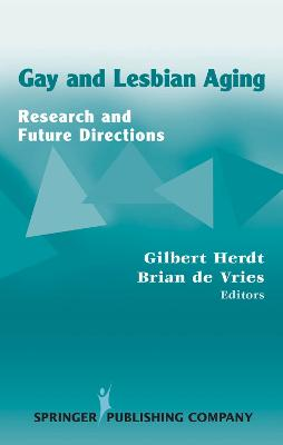 Gay and Lesbian Aging by Brian de Vries