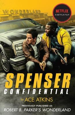 Spenser Confidential: Previously published as Robert B. Parker's Wonderland by Ace Atkins