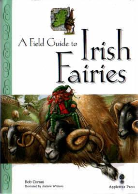 Field Guide to Irish Fairies by Bob Curran