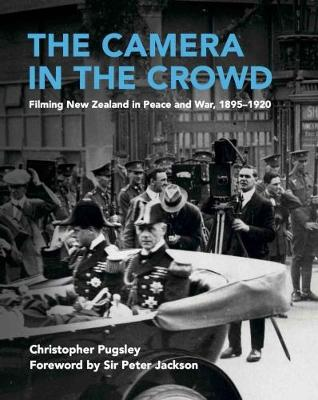 The Camera in the Crowd by Christopher Pugsley