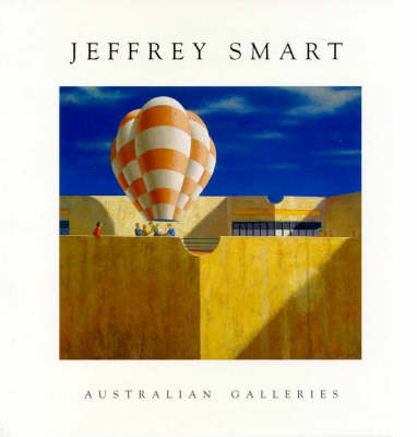 Jeffrey Smart: 1993-1998: Paintings and Studies 1994-1998 by Barry Pearce