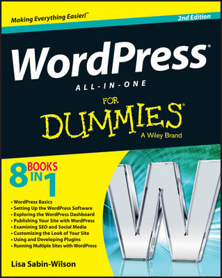 Wordpress All-In-One for Dummies, 2nd Edition by Lisa Sabin-Wilson