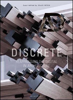 Discrete: Reappraising the Digital in Architecture by Gilles Retsin