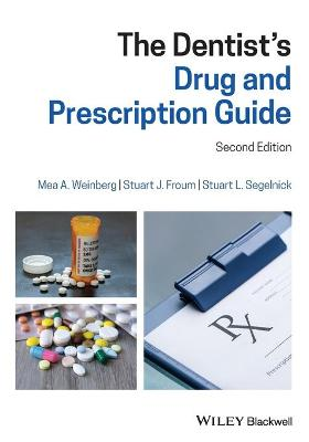 The Dentist's Drug and Prescription Guide by Mea A. Weinberg