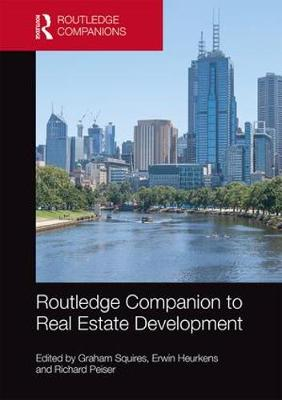 Routledge Companion to Real Estate Development by Graham Squires