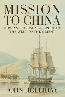 Mission to China by John Holliday