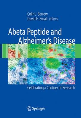 Abeta Peptide and Alzheimer's Disease by Colin J. Barrow