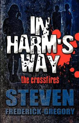 In Harm's Way by Frederick Gregory