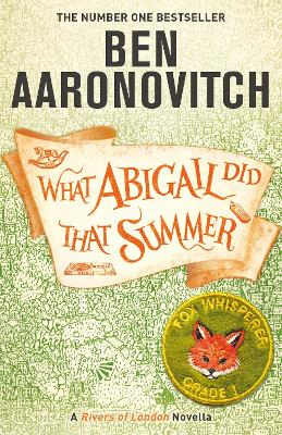 What Abigail Did That Summer: A Rivers Of London Novella book