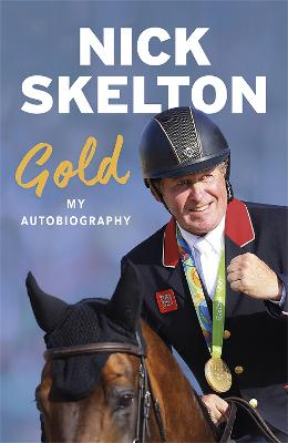 Gold: My Autobiography by Nick Skelton