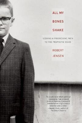 All My Bones Shake by Robert Jensen