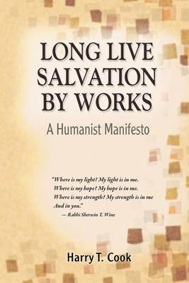 Long Live Salvation by Works by Harry T. Cook