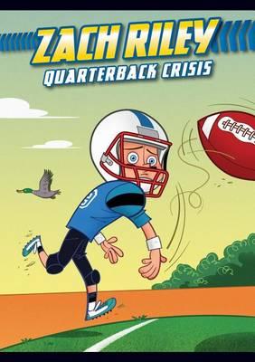 Quarterback Crisis by Zach Riley