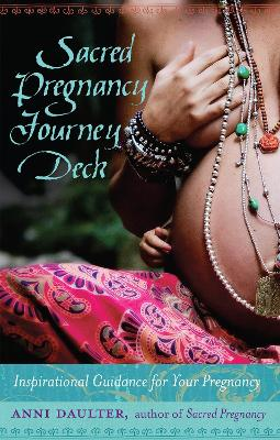 Sacred Pregnancy Journey Deck by Anni Daulter