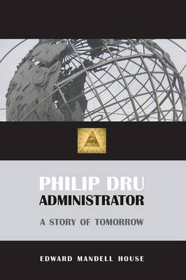 Philip Dru, Administrator by Edward Mandell House