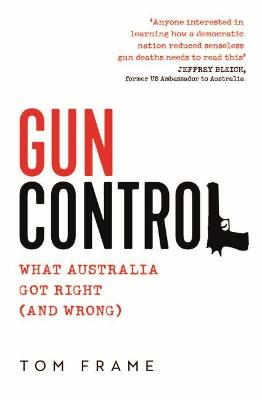 Gun Control: What Australia got right (and wrong) by Tom Frame