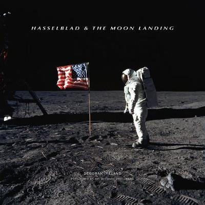 Hasselblad & the Moon Landing by Deborah Ireland