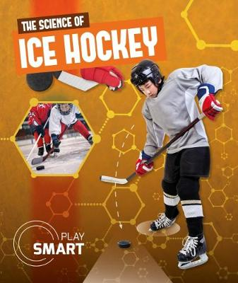 The Science of Ice Hockey by Emilie Dufresne