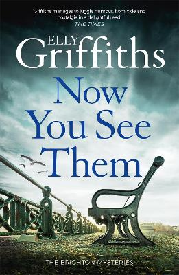 Now You See Them: The Brighton Mysteries 5 by Elly Griffiths