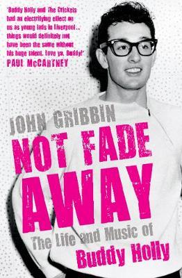 Not Fade Away by John Gribbin
