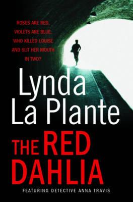 The Red Dahlia by Lynda La Plante