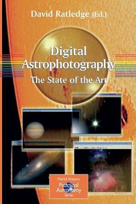 Digital Astrophotography: The State of the Art by David Ratledge