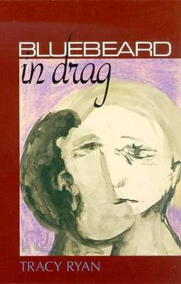 Bluebeard in Drag by Tracy Ryan