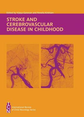 Stroke and Cerebrovascular Disease in Childhood by Vijeya Ganesan