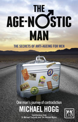 The Age-nostic Man by Michael A. Hogg