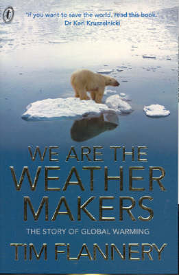 We Are The Weather Makers by Tim Flannery