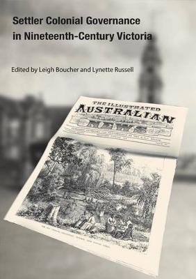 Settler Colonial Governance in Nineteenth-Century Victoria book