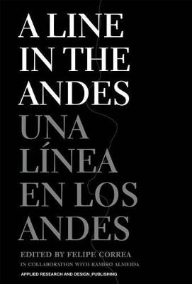 A Line in the Andes by Felipe Correa