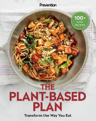 Prevention The Plant-Based Plan: Transform the Way You Eat (100+ Easy Recipes) by Prevention