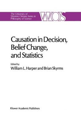 Causation in Decision, Belief Change, and Statistics by W. L. Harper
