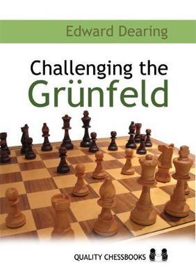 Challenging the Grunfeld by Edward Dearing