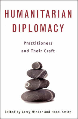 Humanitarian Diplomacy by Larry Minear
