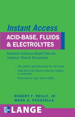 LANGE Instant Access Acid-Base, Fluids, and Electrolytes by Robert Reilly