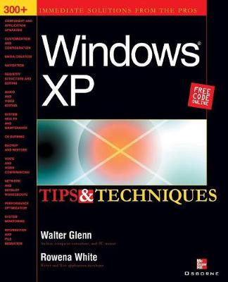 Windows XP Tips and Techniques by Walter J. Glenn